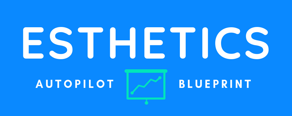 Esthetics Marketing on Autopilot Blueprint
