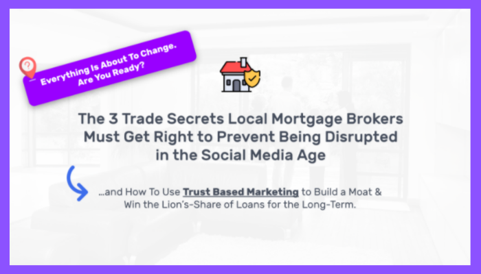 the 3 trade secrets local mortgage brokers need to use to have a winning marketing strategy