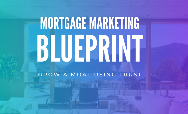 mortgage marketing blueprint for 2020 and beyond using trust